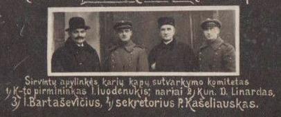Karių kapų sutvarkymo komitetas (galima suprasti, kad išvardyti ne iš eilės): I. Juodenukis, D. Linartas, I. Bartaševičius, P. Kašeliauskas.